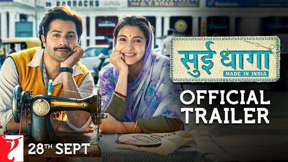 Sui Dhaaga - Made in India Official Trailer | Varun Dhawan and Anushka Sharma