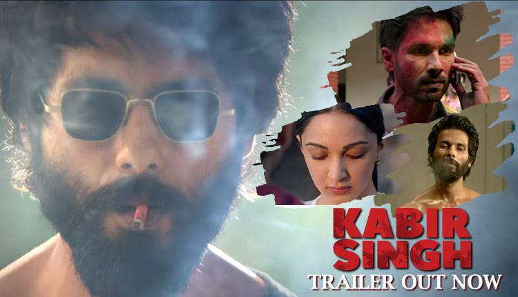 KABIR SINGH OFFICIAL TRAILER | SHAHID KAPOOR AND KIARA ADVANI
